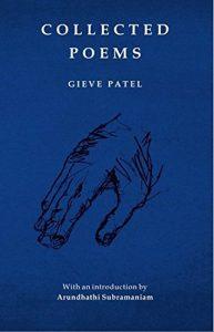 <em>Collected Poems</em>,<br> Gieve Patel,<br> Paperwall Media & Publishing Pvt.Ltd, 2018