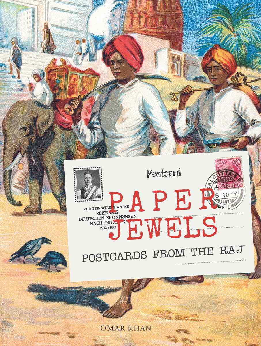 Omar Khan <em>Paper Jewels: Postcards From the Raj</em> Mapin Publishing, 2018