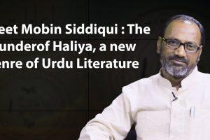 Watch | Meet Mobin Siddiqui, the Founder of a New Genre of Urdu Literature