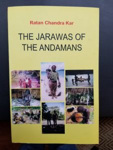 The Jarawas of the Andamans by Ratan Chandra Kar.