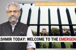 #BeyondTheHeadlines | Kashmir Today is Like The Emergency