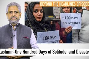 Watch | #BeyondTheHeadlines: Kashmir – 100 Days of Solitude, and Disaster