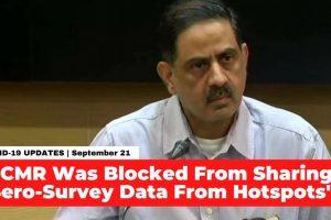 Watch: ICMR Was Blocked From Sharing Sero-Survey Data From COVID-19 Hotspots