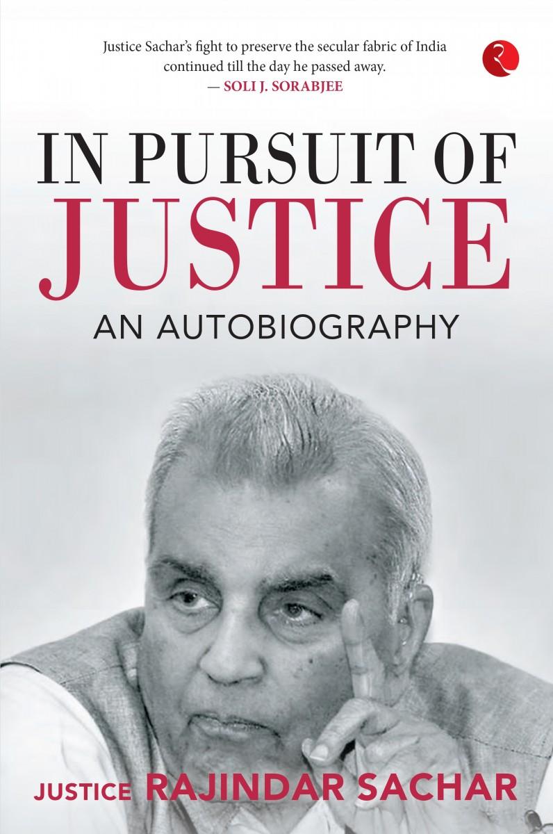 In Pursuit of Justice Rajindar Sachar