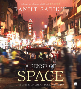 Ranjit Sabikhi's Reflections on Evolution of Delhi's Space Offer a Window Into Urban Design 2