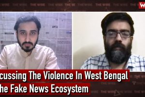 Watch   Post-Poll Violence in West Bengal and Fake News Ecosystem