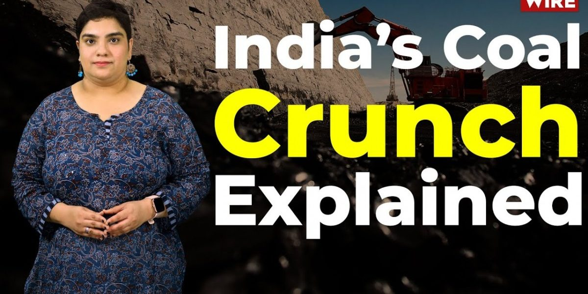 Watch: India's Looming Coal and Power Crisis Explained